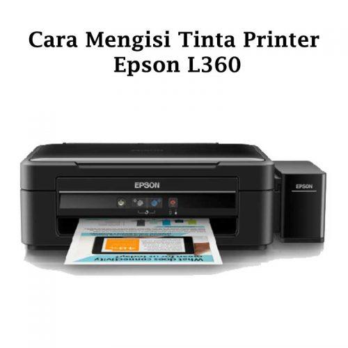 cara mengisi tinta printer epson l360