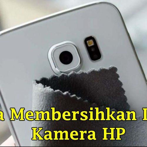 cover cara membersihkan lensa kamera hp