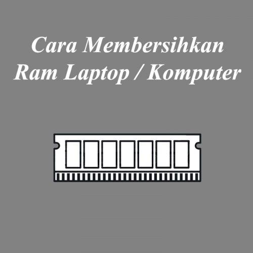 cover cara membersihkan ram laptop